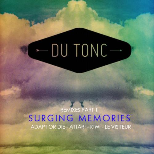 Du Tonc - Surging Memories (Adapt Or Die Remix)/ stoneyroads.com Premiere