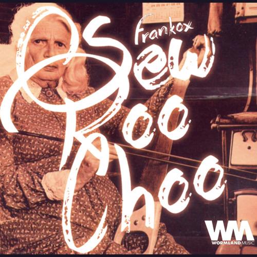 Frankox - Sew Roo Choo! (Original Mix)