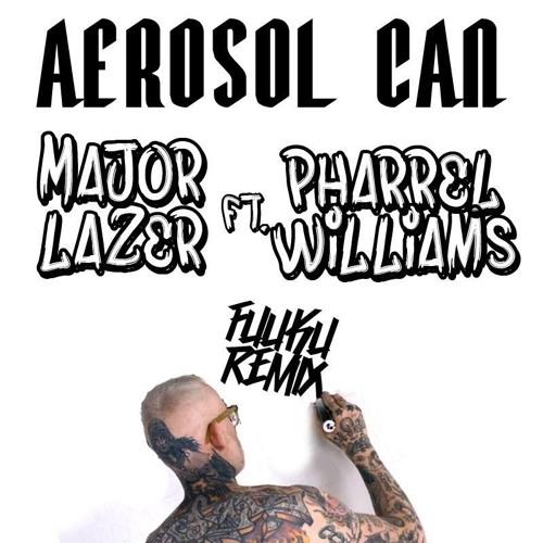 Major Lazer Ft. Pharrel Williams - Aerosol Can ( FuuKu Rmx ) FREE DL
