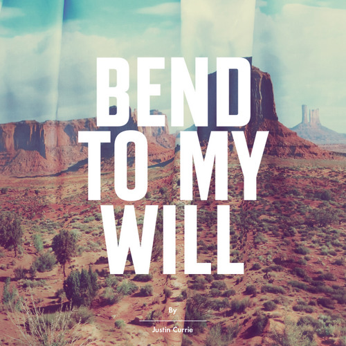 Justin Currie - Bend To My Will (single from Lower Reaches)
