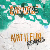 Paramore: Ain't It Fun (Kye Kye Remix)