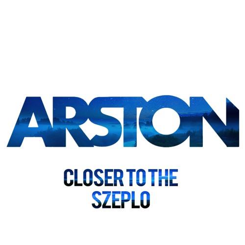 Closer To The Szeplo (Arston Edit)