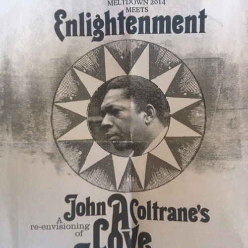 Enlightenment: A Love Supreme re-envisioned (QEH 22-06-14)