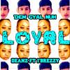 DEANZ - DEM GYAL NUH LOYAL - FT I'Brezzy (vine - Demix)
