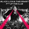 Black Lion & The Kemist - F**k Up The Club [FREE DOWNLOAD]