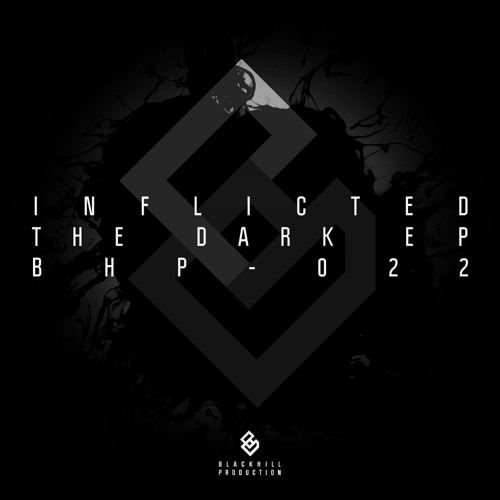 INFLICTED - THE DARK - [BLACKHILL PRODUCTION] Out Now