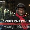 Cyrus Chestnut Trio - Midnight Melodies -