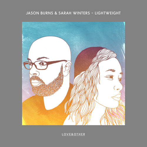 Jason Burns & Sarah Winters - Lightweight