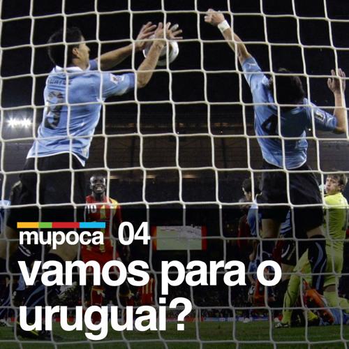 Mupoca #004 - Vamos para o Uruguai?