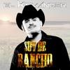Si Senor Yo Soy De Rancho Komander Mix 2014
