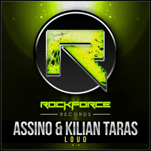 Assino & Kilian Taras - Loud (Original Mix)[OUT NOW!]