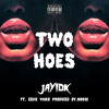 Two Hoes Ft Eddie Vanz (Prd. By Noo$e) [Bonus Track]