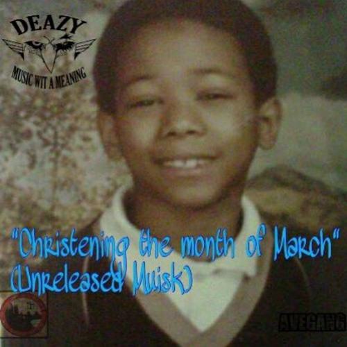 DEAZY THA EAGLE-SO DEDICATED ft. ANT SHIES @datpiff.com CHRISTENING MONTH OF MARCH