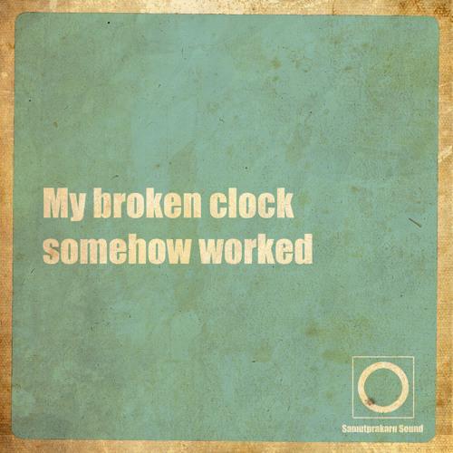 My Broken Clock Somehow Worked
