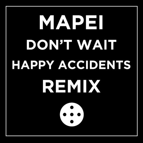 Mapei - Don't Wait (Happy Accidents Vocal Remix)