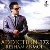 Addiction 172 Resham Anmol