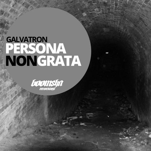 Galvatron - Drop The Bass. Persona Non Grata ep -Boomsha Recordings. OUT NOW