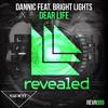 Dannic Feat. Bright Lights - Dear Life ( Remix Dj 5hot )