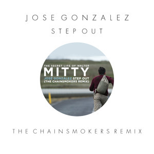 Jose Gonzalez – Step Out (The Chainsmokers Remix)