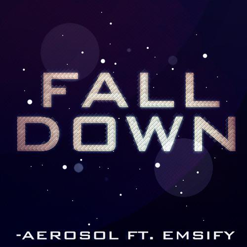 Fall Down ft. Emsify [Original Mix]