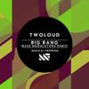 twoloud - Big Bang (Bass Modulators Remix) [OUT NOW]