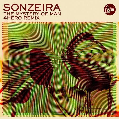 Sonzeira // The Mystery of Man // 4hero Remix