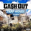 Ca$h Out_Trap House (feat Migos)