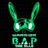 【Dre Elle x B.A.P】 「WARRIOR」(Original Rap Version)