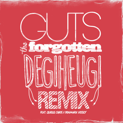 Guts : The Forgotten -- Degiheugi -- Remix