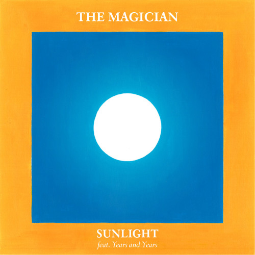 "The Magician : ""Sunlight"" feat. Years & Years (Extended mix)"
