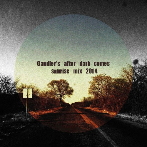 Gaudier's After Dark Comes Sunrise Mix 2014