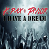 K-Pax & Taylor - I Have A Dream
