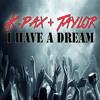 K-Pax & Taylor - I Have A Dream