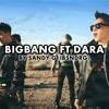 BIGBANG ft. Dara [2NE1] - What is right, Haru Haru, Heaven, V.V.I.P & Gotta be you