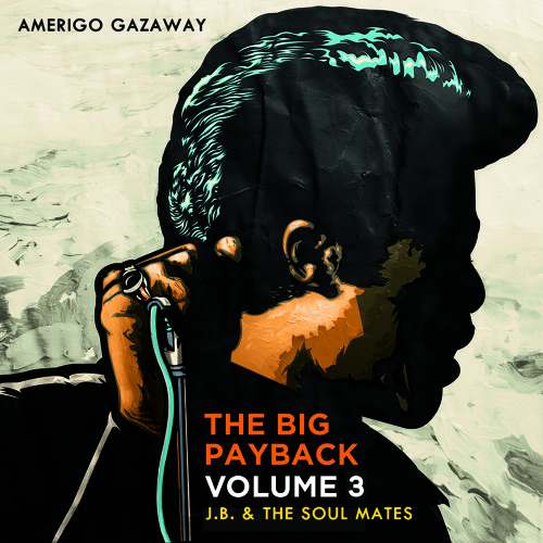 Amerigo Gazaway - The Big Payback Vol. 3 - J.B. & The Soul Mates (Mixtape)