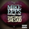 Mike Epps feat. T-Pain Thats What She Said