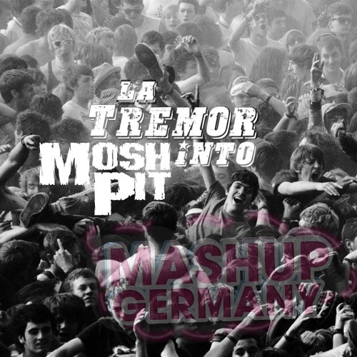 Mashup-Germany - La Tremor Into Mosh Pit