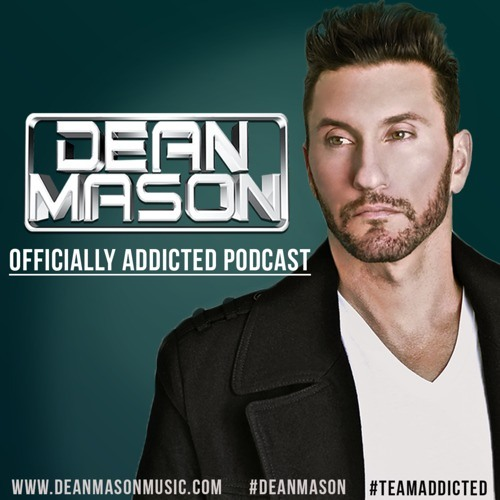 Dean Mason - Officially Addicted Podcast #15