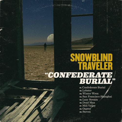 """Snowblind Traveler - """"Confederate Burial"""""""