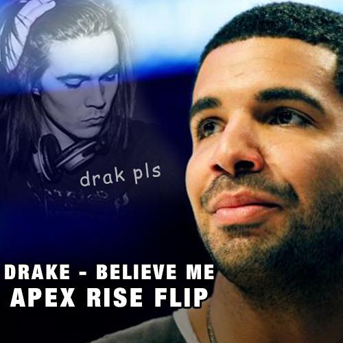 Drake - Believe Me (Apex Rise Flip)·