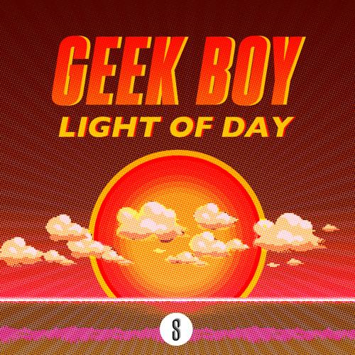 Geek Boy - Light of Day [Free Download]