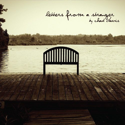 Letters From A Stranger By Chad Davis Free Listening On Soundcloud