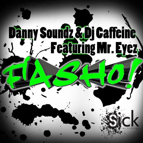 Danny Soundz & Dj Caffeine Feat. Mr. Eyez - Fasho!
