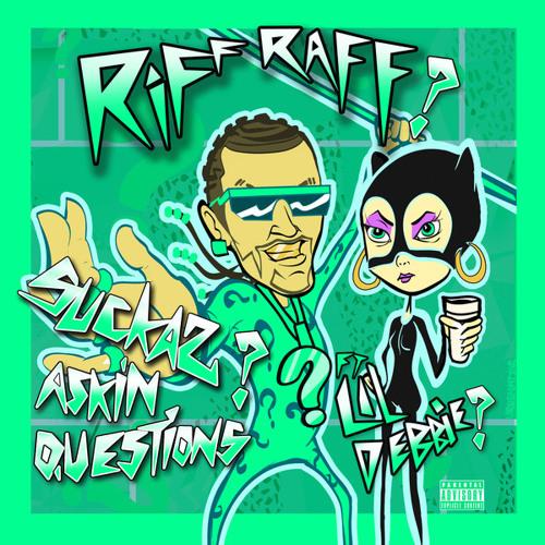 Riff Raff - Suckas ASKiN QUESTiONS (Feat. Lil Debbie)