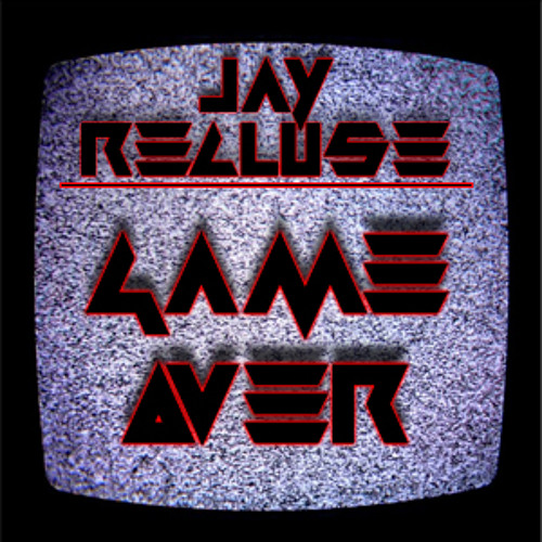"""Jay Recluse - """"Game Over"""" Feat. OGJG"""