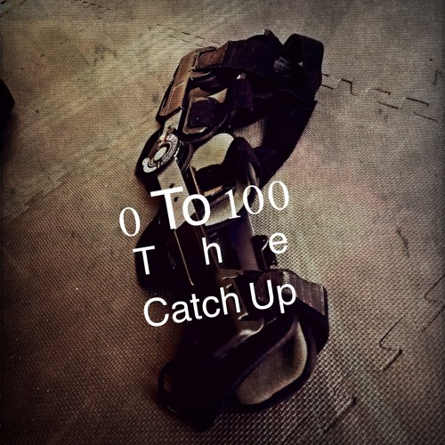 0 - 100: The Catch Up