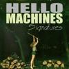 Hello Machines - 'Signatures' Podcast (Episode 1)