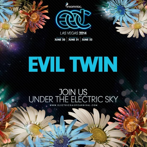EVIL TWIN LIVE @ Electric Daisy Carnival 2014 - Las Vegas - FREE DOWNLOAD
