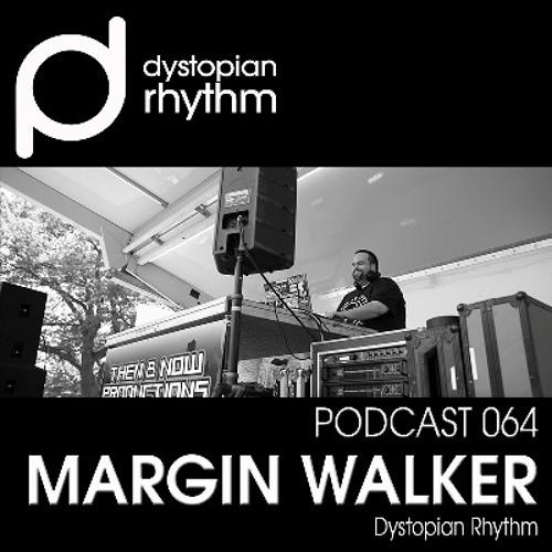 Dystopian Rhythm Podcast 064 - Margin Walker