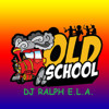 DJ RALPH E.L.A.  OLD SCHOOL PARTY MIX
